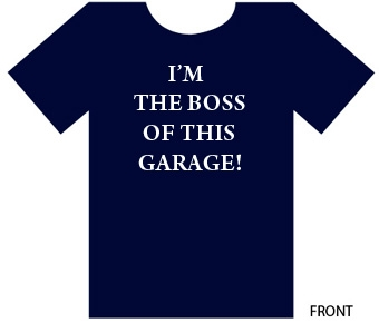 14decbf20 A high quality Fruit of the Loom 100% cotton T-Shirt. Featuring I'M THE BOSS  OF THIS GARAGE on the front.